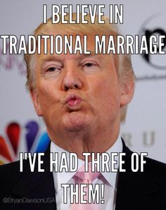 Funniest Donald Trump Memes: Donald Trump and Traditional Marriage