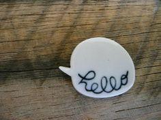 Hello Speech Bubble Porcelain Brooch