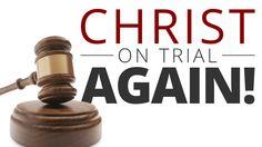The Vortex—Christ on Trial!
