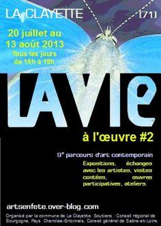 La vie à l'oeuvre, parcours d'art contemporain 2013 à La Clayette. Du 20 juillet au 13 août 2013 à La Clayette.