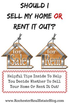 Should I Sell My Home Or Rent It Out - http://www.rochesterrealestateblog.com/sell-my-home-or-rent-it-out/ via @KyleHiscockRE