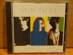 SUN DIAL. OTHER WAY OUT. CD / U.F.O RECORDS - 1990-ENGLAND. 8 TEMAS. CALIDAD LUJO.