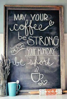 From Sunday School Chalkboard Art Coffee Quote- Cute for a coffee bar!Chalkboard Art Coffee Quote- Cute for a coffee bar! But First Coffee, I Love Coffee, Coffee Art, My Coffee, Coffee Cups, Monday Coffee, Cute Coffee Quotes, Happy Coffee, Coffee Shop Quotes