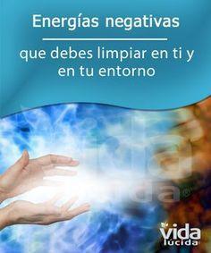 Signos de energías negativas que debes limpiar en ti y en tu entorno.