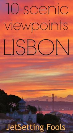 The hills of Lisbon are giving us a workout, but our reward (besides burning up all the calories from the wine and custard tarts) are the scenic viewpoints in Lisbon showing us the brightly colored city from different angles.