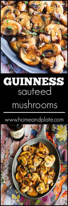 Saut�ed Guinness Mushrooms   www.homeandplate.com   These saut�ed mushrooms are an easy side dish for any barbecue, holiday party or everyday dinner.