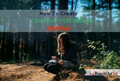 Learn about How To Create Content Marketing Strategy For your blog