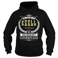 EZELL EZELLBIRTHDAY EZELLYEAR EZELLHOODIE EZELLNAME EZELLHOODIES  TSHIRT FOR YOU