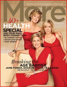 Breaking the Age Barrier: Jane Fonda, Sharon Stone, and Tea Leoni reinvent 70, 50, and 42.