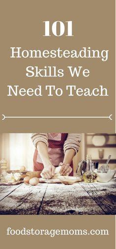 101 Homesteading Skills We Need To Teach