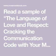 """Read a sample of """"The Language of Love and Respect: Cracking the Communication Code with Your Mate"""" - crossroadsbook.com"""