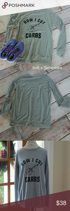 Funny How I cut Carbs French Terry top tunic nwt Sorry, NO TRADES  Price firm unless bundled   Save money and bundle!  Save 10 % off any bundle of 2 or more items! Sofi + Sebastien  Tops