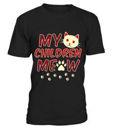 Cat Lovers T-Shirt  My Children Meow T-Shirt  children#tshirt#tee#gift#holiday#art#design#designer#tshirtformen#tshirtforwomen#besttshirt#funnytshirt#age#name#october#november#december#happy#grandparent#blackFriday#family#thanksgiving#birthday#image#photo#ideas#sweetshirt#bestfriend#nurse#winter#america#american#lovely#unisex#sexy#veteran#cooldesign#mug#mugs#awesome#holiday#season#cuteshirt