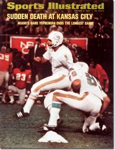 January 1972 - Garo Yepremian of the Miami Dolphins ends an overtime game in the playoffs against the Kansas City Chiefs with a successful field goal kick. American Football League, Kansas City Chiefs Football, Nfl Football, Football Players, Miami Dolphins Funny, Sports Illustrated Covers, Nfl Sports, Sports Teams, Nfl History