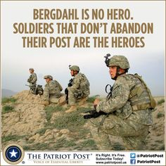 - Bergdahl Is No Hero — The Patriot Post God bless the remaining soldiers who tried to find the traitor who got their brothers killed.keep them safe Military Spending, In Harm's Way, Military Men, Military Service, Support Our Troops, Political Satire, Real Hero, American Soldiers, American Pride