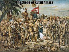 The Siege of Kut Al Amara: World War I | via @learninghistory