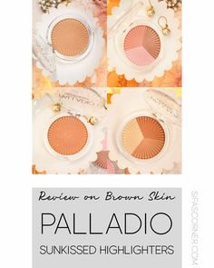 Palladio Sunkissed Highlighters- review on Brown Skin  #sifascorner #PalladioBeauty #SunkissedHighlighter