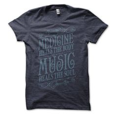 Medicine heals the body, Music heals the soul. Music Heals T-Shirt Navy  by Status Serigraph  $18.25 (sold out)