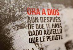 Ora a Dios aún después de que te haya dado aquello que le pediste.