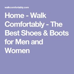 Home - Walk Comfortably - The Best Shoes & Boots for Men and Women