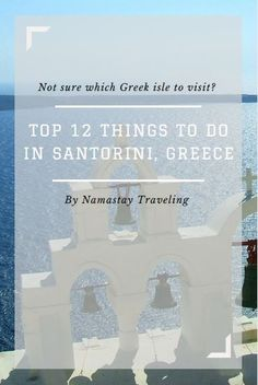 Top things to do, see and eat in Santorini and Oia, Greece // Namastay Traveling