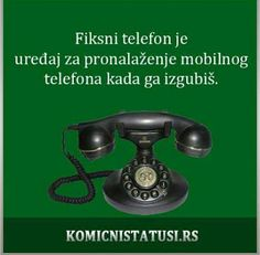 Google+ Funny Thoughts, Bosnia, Landline Phone, Positive Quotes, Funny Stuff, The Cure, Poems, Funny Quotes, Wisdom
