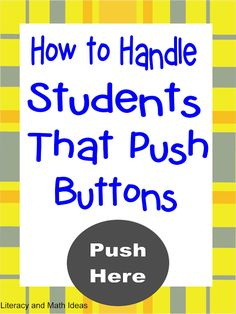 How to Handle Students That Push Buttons