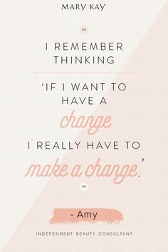 Make a change in your life. The possibilities are endless! | Mary Kay