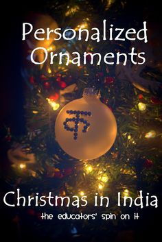 Teaching about another languages and traditions with ornaments.  Personalized Ornaments.  Christmas in India from the Educators' Spin On It