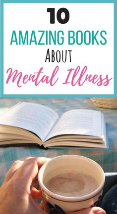 10 best books about mental illness and mental health | Books you need to read about improving your mental health and happiness including depression, anxiety, stress, eating disorders, bipolar and other disorders. #reading #books #mentalhealthbooks #bestbooks #bookinspiration #mentalhealth #mentalillness #depression #anxiety
