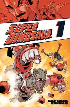 Releases   Super Dinosaur, Volume 1 TP   Image Comics