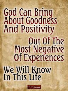 God turns negatives into positives.
