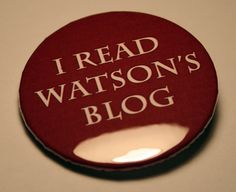"Sherlock BBC: Watson's blog 2.25"" Pinback Button.  Kind of awesome but also I was pleasantly surprised to find that there actually is a blog... which Sherlock & other characters comment on."