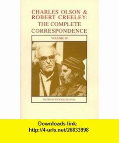 Correspondence X (Charles Olson  Robert Creeley Vol. 10) (9781574230048) Robert Creeley, Charles Olson, Richard W. Blevins , ISBN-10: 1574230042  , ISBN-13: 978-1574230048 ,  , tutorials , pdf , ebook , torrent , downloads , rapidshare , filesonic , hotfile , megaupload , fileserve