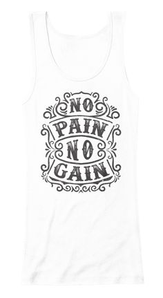 Discover Motivational No Pain No Gain T-Shirt from The Motivation Depot, a custom product made just for you by Teespring. - Motivational T-Shirt. No Pain No Gain. Gain, Fitness Motivation, Motivational, Just For You, Tees, T Shirt, Women, Fashion, Moda
