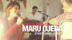 Cover de Seru Giran - Nos veremos otra vez (Maru Ojeda)