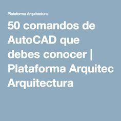50 comandos de AutoCAD que debes conocer | Plataforma Arquitectura