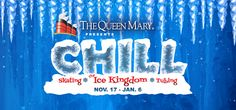 Queen Mary Presents Chill | Queen Mary Hotel | The Ice Kingdom, Ice Skating, Ice Tubing, Holiday Zone