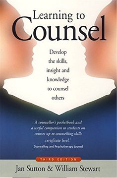 From 3.27 Learning To Counsel: Develop The Skills Insight And Knowledge To Counsel Others