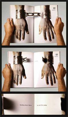 "Poster: ""Ending slave labor is not this easy."" | Social Ads: November 2007, ILO - International Labour Organization | via: socialads.blogspot.com"