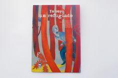 """Yo soy un refugiado"" collective book.  Iratxe López de Munain  http://www.iratxedemunain.com/"