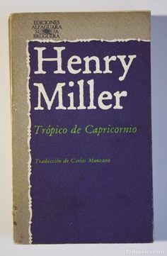 HENRY MILLER - TRÓPICO DE CAPRICORNIO (Libros de Segunda Mano (posteriores a 1936) - Literatura - Narrativa - Otros)