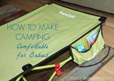 Make Camping Comfortable for Babies. If you are planning a camping trip with the little ones this post has some great tips and ideas.