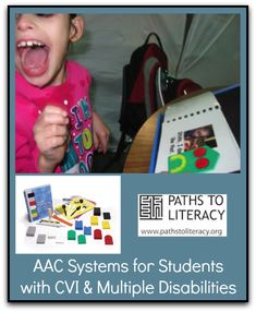 Creating AAC (Augmentative and Alternative Communication) systems for students with CVI (Cortical Visual Impairment)