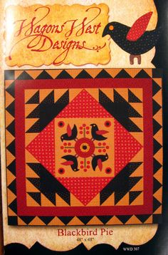 Blackbird Pie Wall Quilt by Martha A. Walker pattern $9.00 on The Hen House at http://thehenhousemi.com/item-1395.php