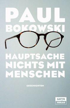 Hauptsache nichts mit Menschen: Geschichten von Paul Bokowski http://www.amazon.de/dp/398148911X/ref=cm_sw_r_pi_dp_zTBtwb1RR2TJP