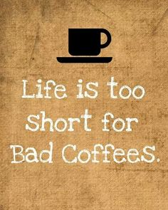"""""""Life is too short for bad coffee."""" #Coffee #Quotes #MrCoffee"""