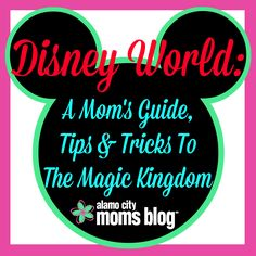 DisneyWorld.jpg http://citymomsblog.com/alamocity/2014/06/16/disney-world-tips-tricks/