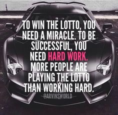 Work hard till you get what you want...