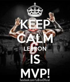 Keep Calm LeBron is MVP!